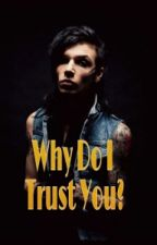 Why Do I Trust You?  (Andy Biersack) by brinamh