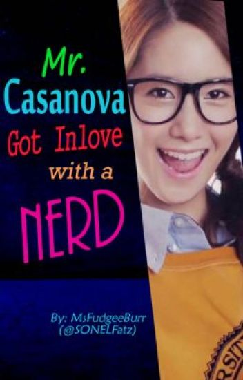 Mr. Casanova Is Inlove With A Nerd