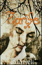 ZARİFE -18 (Kısa Hikâye)  by baharyeli