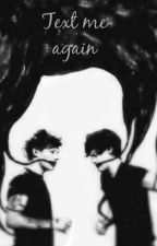 Text Me Again {Larry Stylinson} by Itstomlinsoff