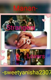 MaNan - Strangers to Lovers by sweetyanisha2307