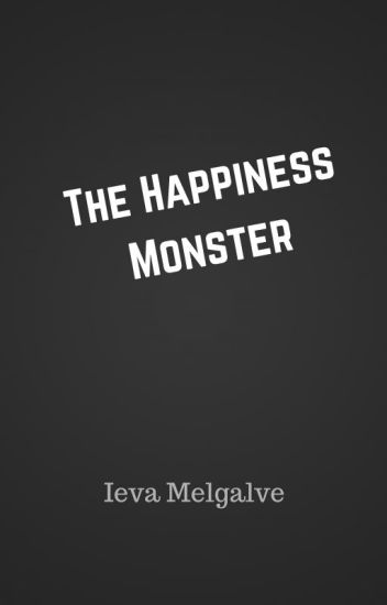 The Happiness Monster