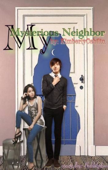 My Mysterious Neighbor [COMPLETED]