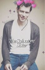 The Salvatore Sister (klaus mikaelson love story) by shouraeking