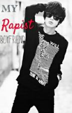My Rapist Boyfriend by msbluetiful
