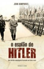 O Espião De Hitler by helo-teixeira