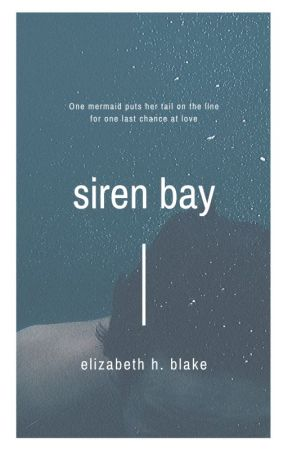 SIREN BAY by LibbyBlake