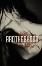 BROTHERHOOD ( Sujet annexe.) by CamilleSwan