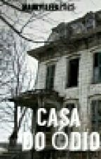 A Casa Mortal, Vol 2: Casa do Ódio by TaikiMaury