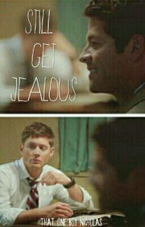 Still Get Jealous by ThatOneBoyNicholas
