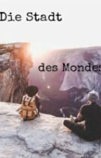 Die Stadt des Mondes by storys_forever__