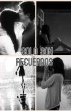 SOLO SON RECUERDOS by MabeOrdonez25