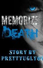 Memorize Death by prettyugly69