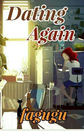 Dating Again by fagugu