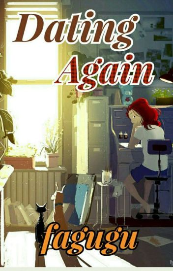 Dating Again [16/16 END]