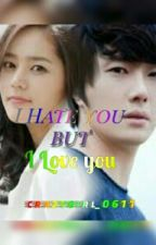 I HATE YOU BUT I LOVE YOU.. by crazyGirl_0611