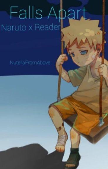Falls Apart (Naruto x Reader)