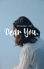 Dear You. | scl  by novacanev