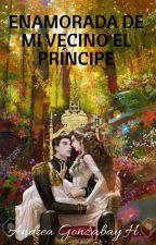 Enamorada De Mi Vecino El Príncipe [Editando] by ThuXikithap
