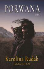 Porwana ✔ KOREKTA by Szaarotka