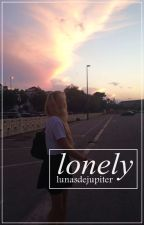 lonely.  by lunasdejupiter