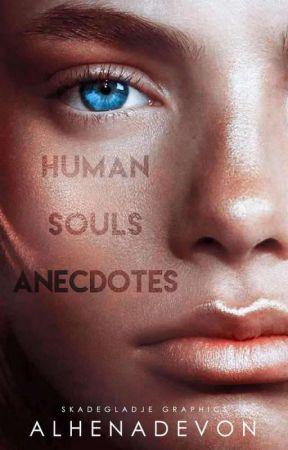 H.S.A.-Human Souls Anecdotes by AlhenaDevon