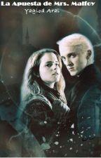La Apuesta de Mrs. Malfoy by YaglodAral