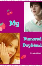 MY RUMORED BOYFRIEND (EDITING) by forsakenmelody