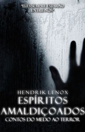 Contos do Medo ao Terror - Espíritos Almadiçoados by HendrikLenox