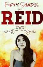 Fifty Shades of Reid [R18+] by NADDIE_REID