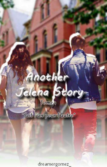 """Another Jelena Story. Tome I """"Fait l'un pour l'autre"""""""
