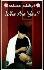 Who are you//Park Chanyeol✔#Wattys2016 by Sakura_White96