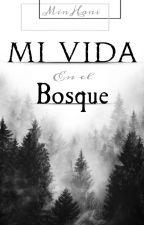 Mi Vida En El Bosque. by Galaxy_HU_22