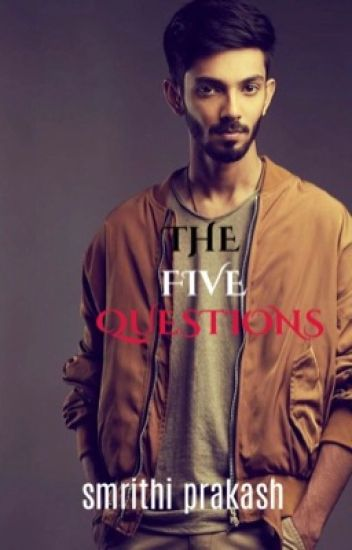 The five questions