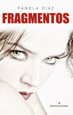 Fragmentos © (Ya a la venta en Amazon) by Pamela5113
