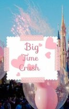 Big Time Crush (ended by danigirl104
