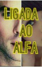 ligada ao alfa by renata3133