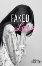 Faked Love by -addiction-