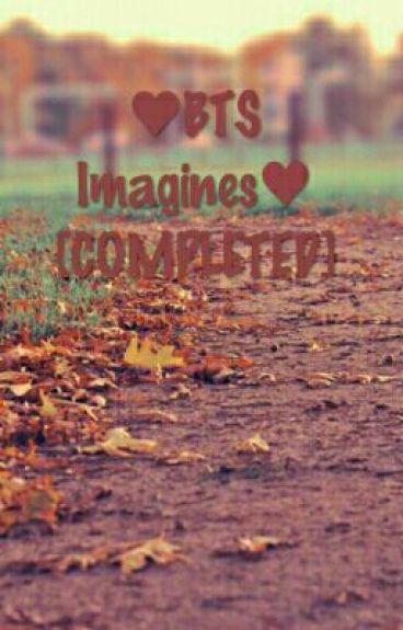 ♥BTS Imagines [RRQUEST CLOSED]