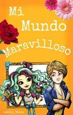 EAH-Mi Mundo Maravilloso (En Re-redicion) by Lovely_Shine