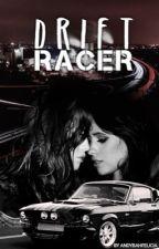 Drift Racer (Fic Camren) by andybahfelicia