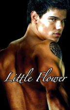Little Flower ≫≫ Jacob Black ||ON HOLD|| by stand_with_cap