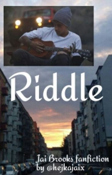 Riddle || Jai Brooks fanfiction ✔