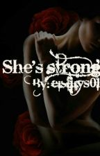 She's strong [In Revisione] by elslilys01