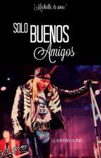 Sólo Buenos Amigos by anneguns7