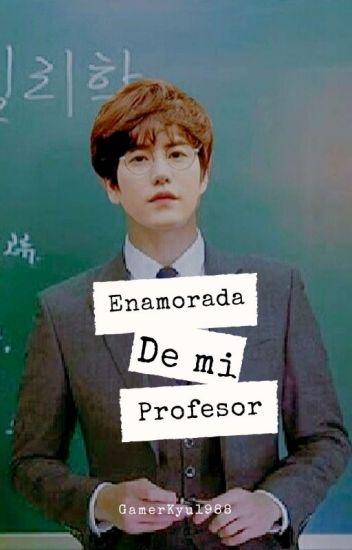 Enamorada de mi profesor (Kyuhyun y tu)