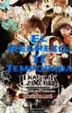 El Regreso. II Temporada #2 ( diabolik lovers y tu) by Britneyillescas12