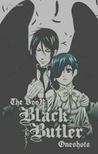 The Book of Black Butler Oneshots by PainfullyAlex