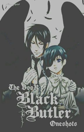 The Book of Black Butler Oneshots - Work ( Undertaker x Reader LEMON