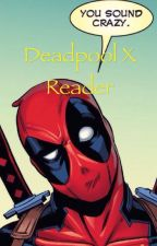 Deadpool x reader by Music_Lover1648